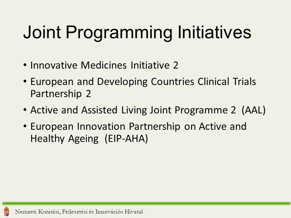 Joint Programming Initiatives Innovative Medicines Initiative 2 European and Developing Countries Clinical Trials Partnership 2 Active and Assisted Li
