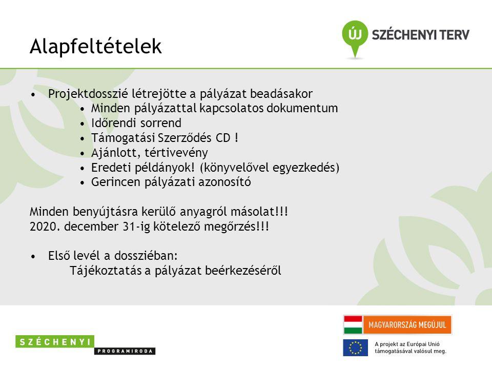 Alapfeltételek Projektdosszié létrejötte a pályázat beadásakor Minden pályázattal kapcsolatos dokumentum Időrendi sorrend Támogatási Szerződés CD .