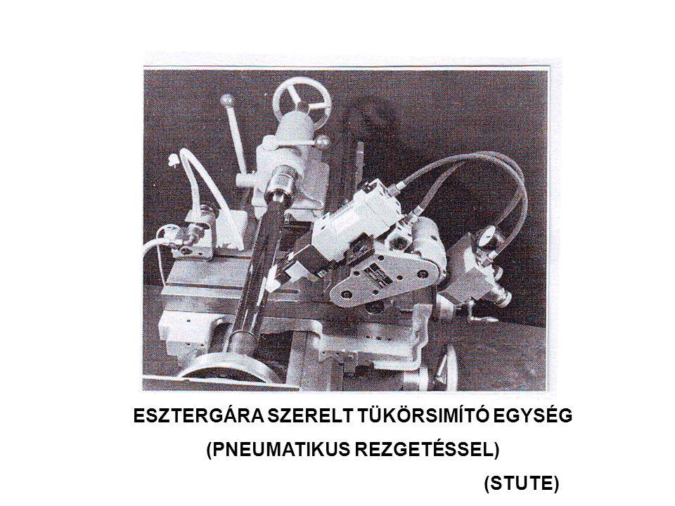 ESZTERGÁRA SZERELT TÜKÖRSIMÍTÓ EGYSÉG (PNEUMATIKUS REZGETÉSSEL) (STUTE)
