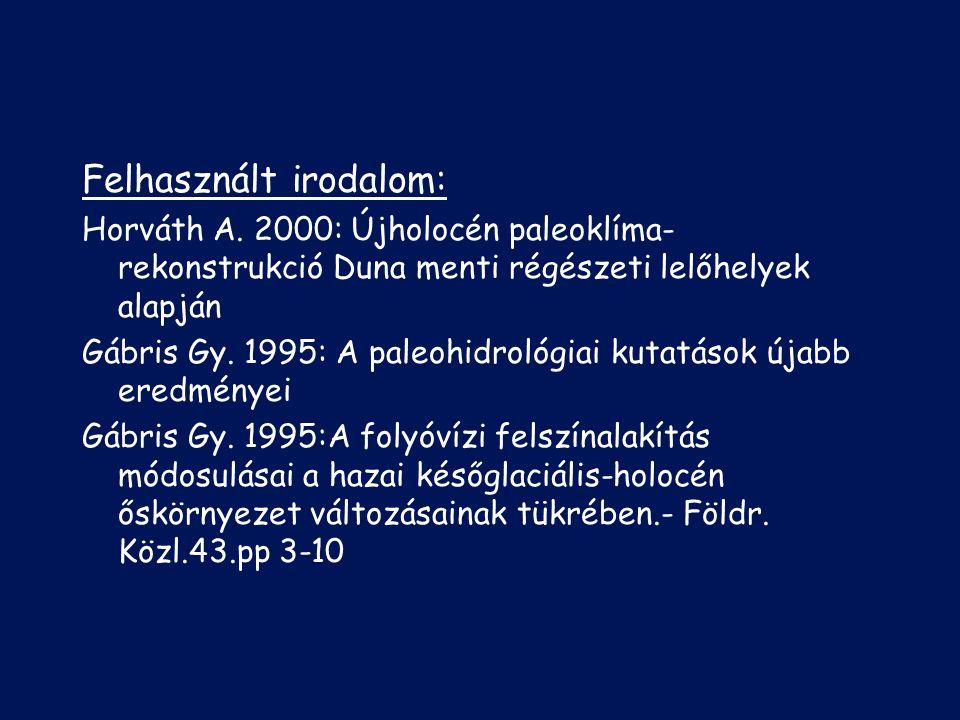 Felhasznált irodalom: Horváth A.