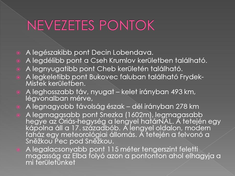  Föváros Prága Nagyobb ismert Városok: Plzeň, Karlove Vary, Tábor, český Krumlov, české Budejovice, Jihlava, Olomouc, Brno…..
