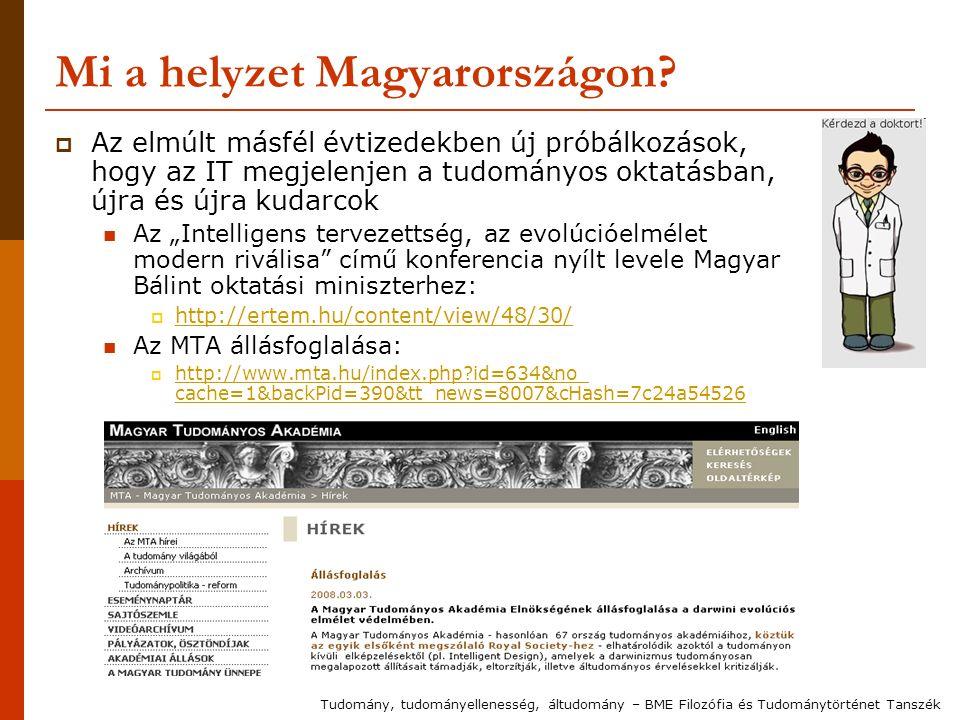 Mi a helyzet Magyarországon?  Az elmúlt másfél évtizedekben új próbálkozások, hogy az IT megjelenjen a tudományos oktatásban, újra és újra kudarcok A