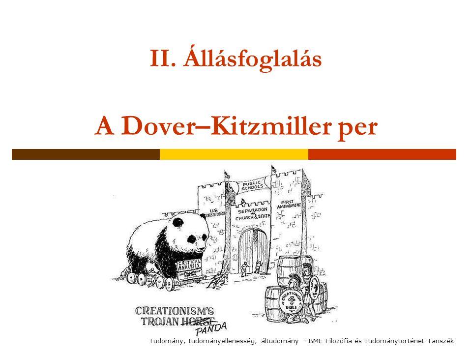 II. Állásfoglalás A Dover–Kitzmiller per Tudomány, tudományellenesség, áltudomány – BME Filozófia és Tudománytörténet Tanszék