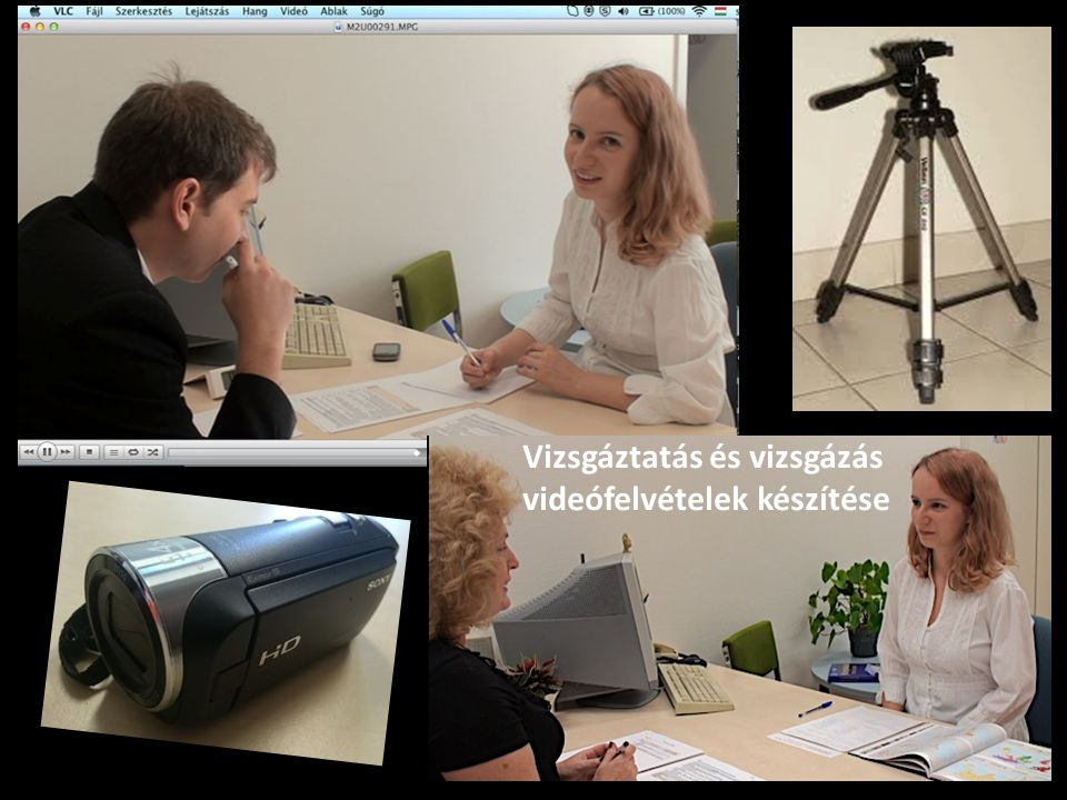 Vizsgáztatás és vizsgázás videófelvételek készítése