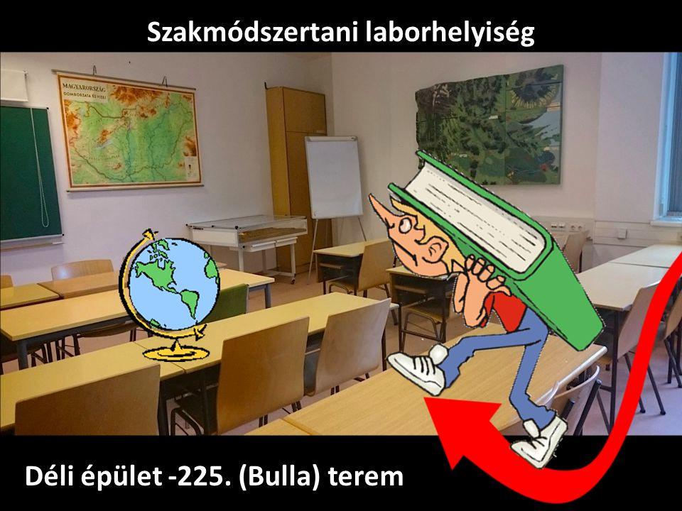 Déli épület -225. (Bulla) terem Szakmódszertani laborhelyiség