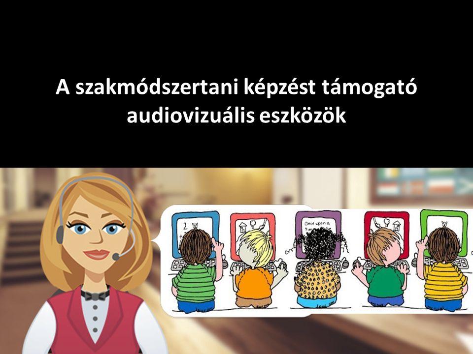 A szakmódszertani képzést támogató audiovizuális eszközök