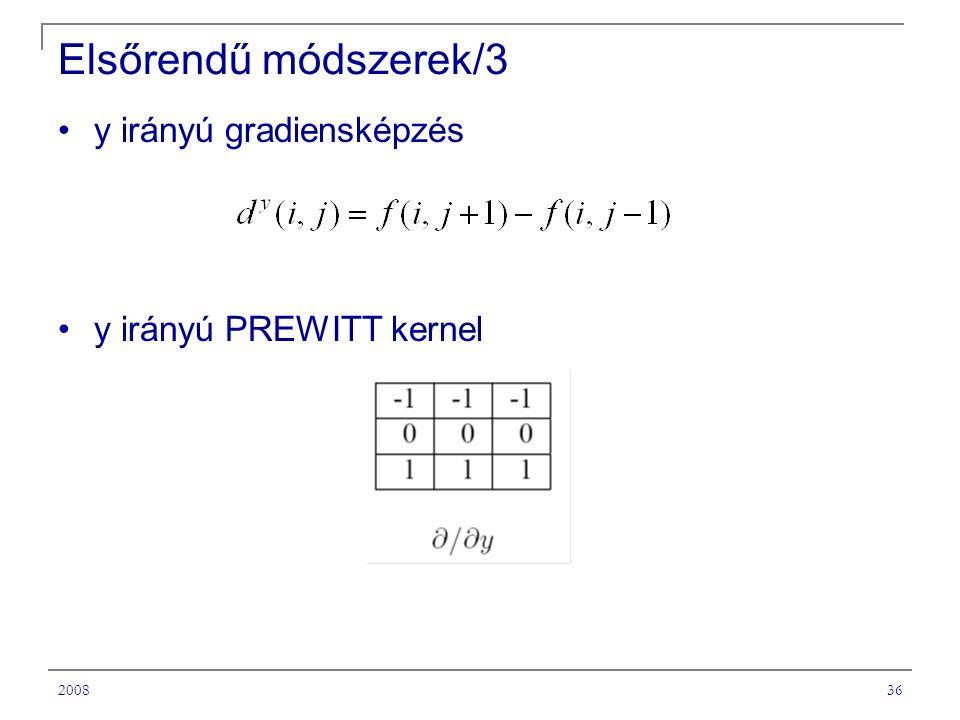 200836 Elsőrendű módszerek/3 y irányú gradiensképzés y irányú PREWITT kernel