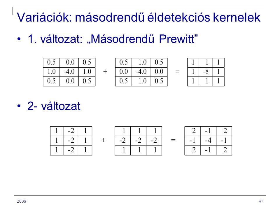 """200847 Variációk: másodrendű éldetekciós kernelek 1. változat: """"Másodrendű Prewitt 2- változat"""