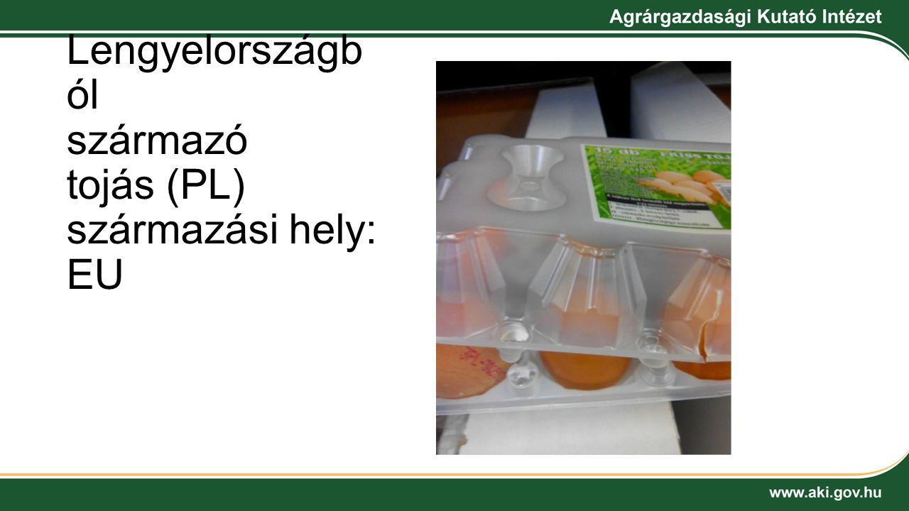 Lengyelországb ól származó tojás (PL) származási hely: EU