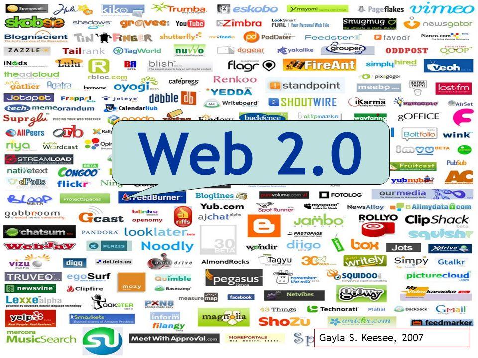 Web 2.0 Gayla S. Keesee, 2007
