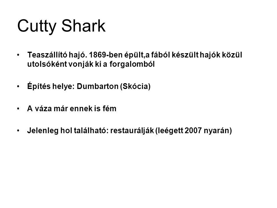 Cutty Shark Teaszállító hajó.