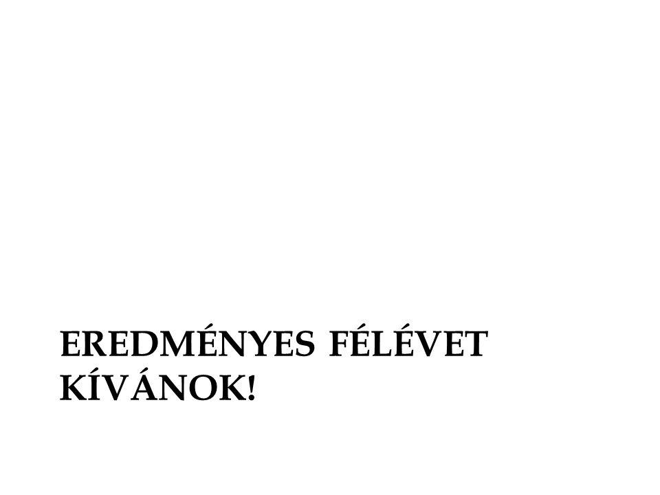 EREDMÉNYES FÉLÉVET KÍVÁNOK!