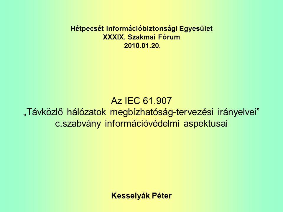 Hétpecsét Információbiztonsági Egyesület XXXIX. Szakmai Fórum 2010.01.20.