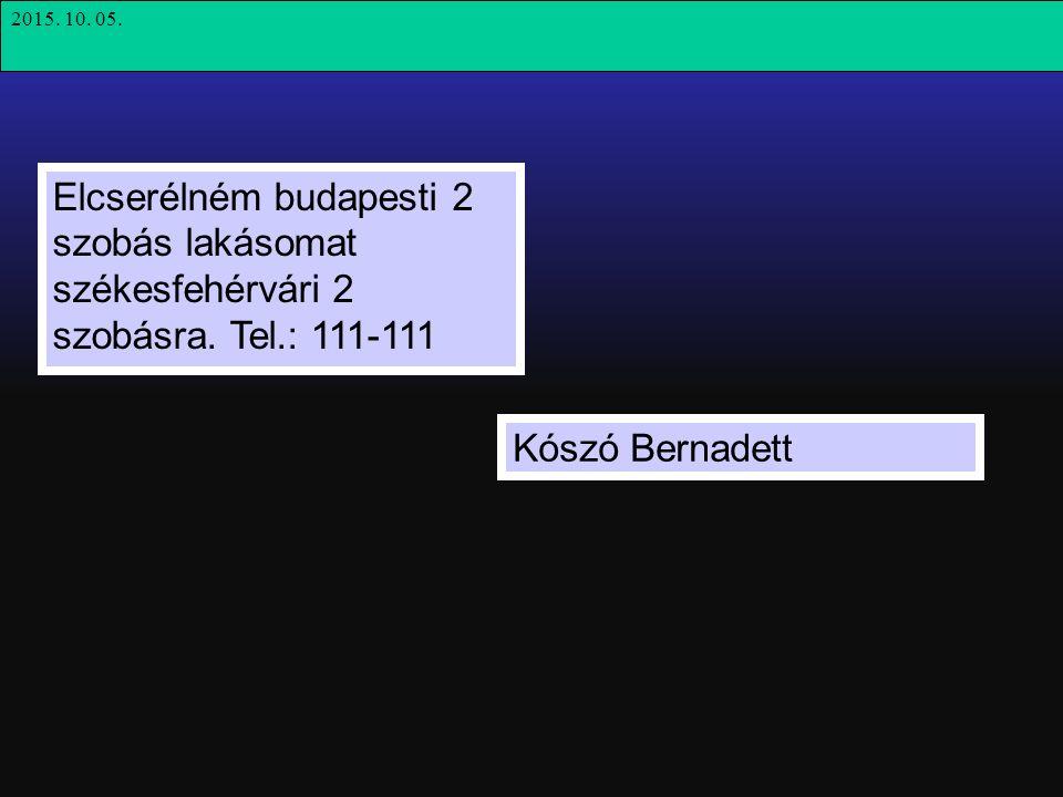 Elcserélném budapesti 2 szobás lakásomat székesfehérvári 2 szobásra.