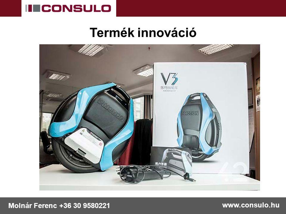 www.consulo.hu Molnár Ferenc +36 30 9580221 Termék innováció