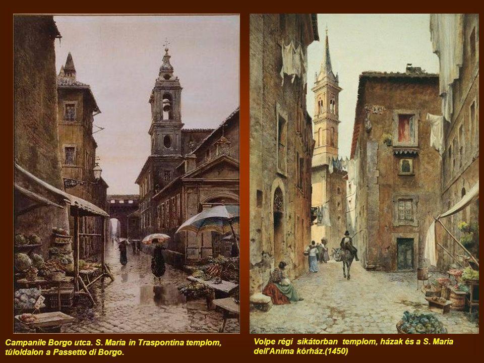 Campanile Borgo utca.S. Maria in Traspontina templom, túloldalon a Passetto di Borgo.
