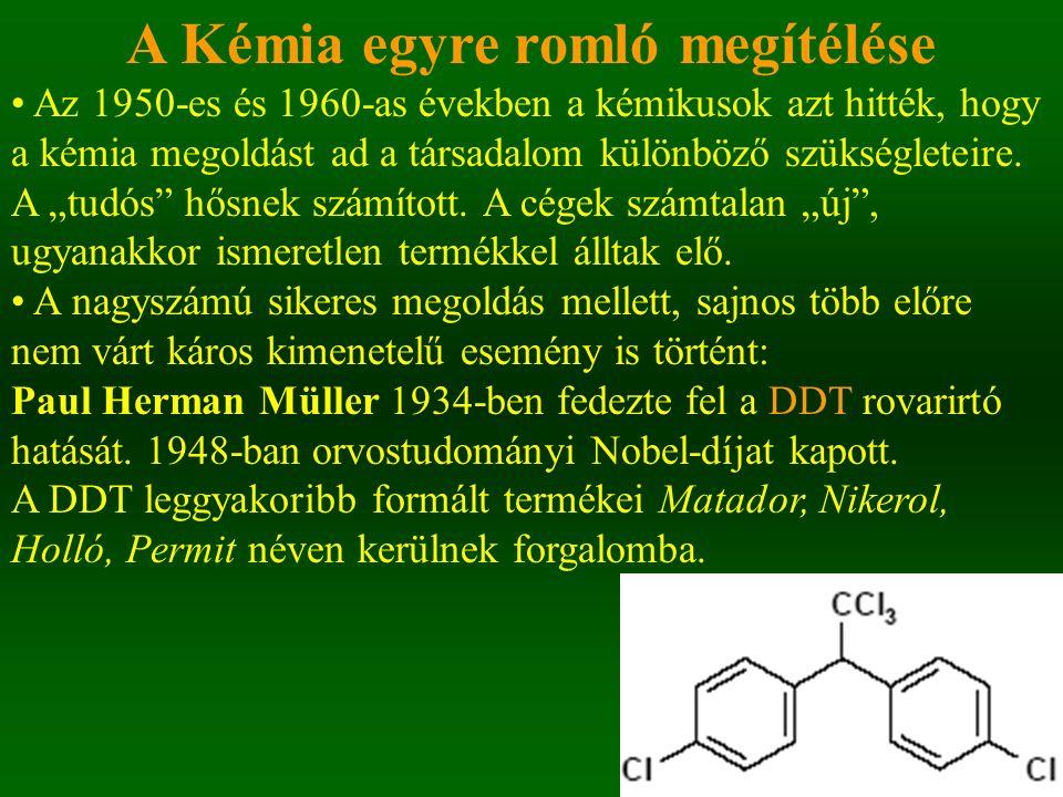 A Kémia egyre romló megítélése Malária és tífusz megbetegedések ellen hatékonyan alkalmazták 1970-es évek elejéig betiltották.