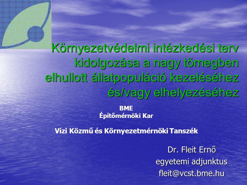 Környezetvédelmi intézkedési terv kidolgozása a nagy tömegben elhullott állatpopuláció kezeléséhez és/vagy elhelyezéséhez Dr.
