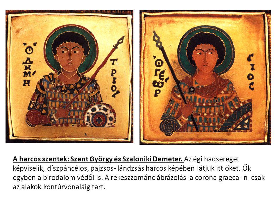 A harcos szentek: Szent György és Szaloniki Demeter. Az égi hadsereget képviselik, díszpáncélos, pajzsos- lándzsás harcos képében látjuk itt őket. Ők