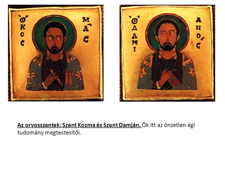 Az orvosszentek: Szent Kozma és Szent Damján. Ők itt az önzetlen égi tudomány megtestesítői.