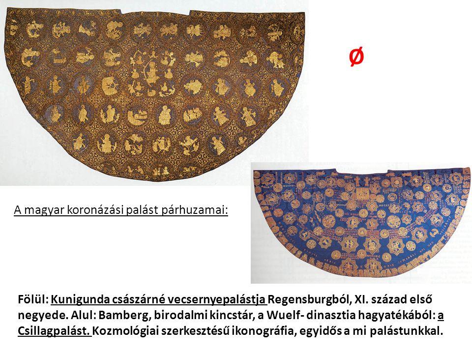 Fölül: Kunigunda császárné vecsernyepalástja Regensburgból, XI. század első negyede. Alul: Bamberg, birodalmi kincstár, a Wuelf- dinasztia hagyatékábó