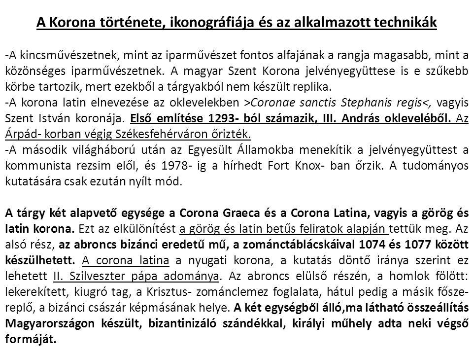 A Korona története, ikonográfiája és az alkalmazott technikák -A kincsművészetnek, mint az iparművészet fontos alfajának a rangja magasabb, mint a köz