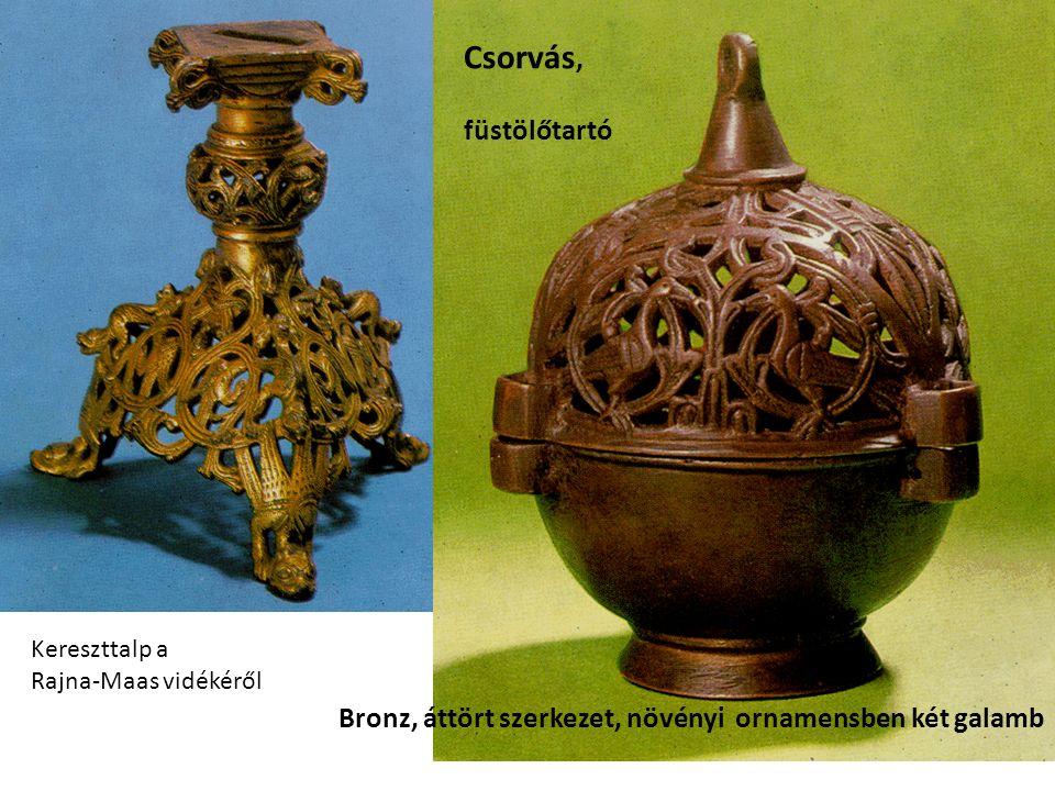 Csorvás, füstölőtartó Kereszttalp a Rajna-Maas vidékéről Bronz, áttört szerkezet, növényi ornamensben két galamb