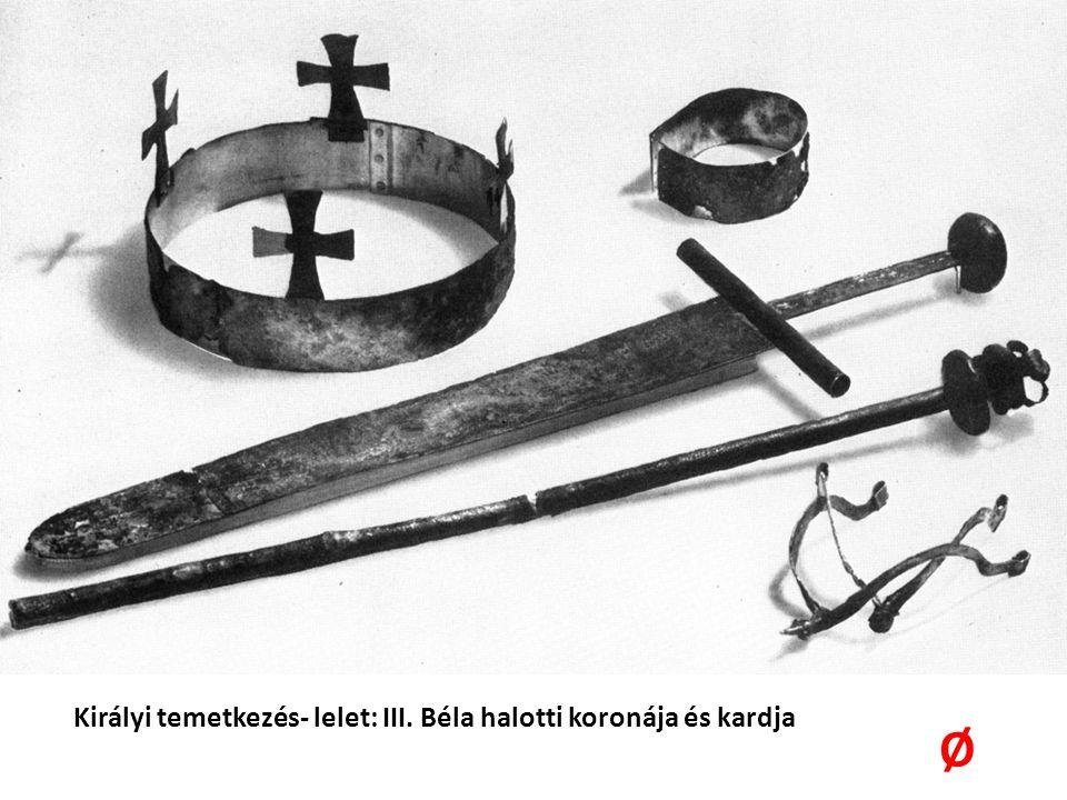 Királyi temetkezés- lelet: III. Béla halotti koronája és kardja Ø