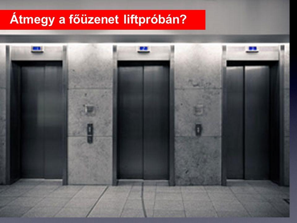 Átmegy a főüzenet liftpróbán?