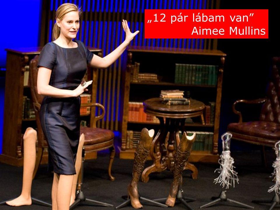 """""""12 pár lábam van Aimee Mullins"""
