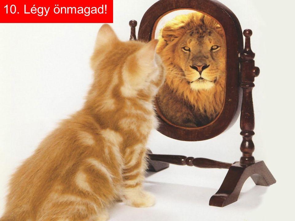 10. Légy önmagad!