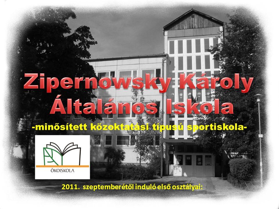-minősített közoktatási típusú sportiskola- 2011. szeptemberétől induló első osztályai: