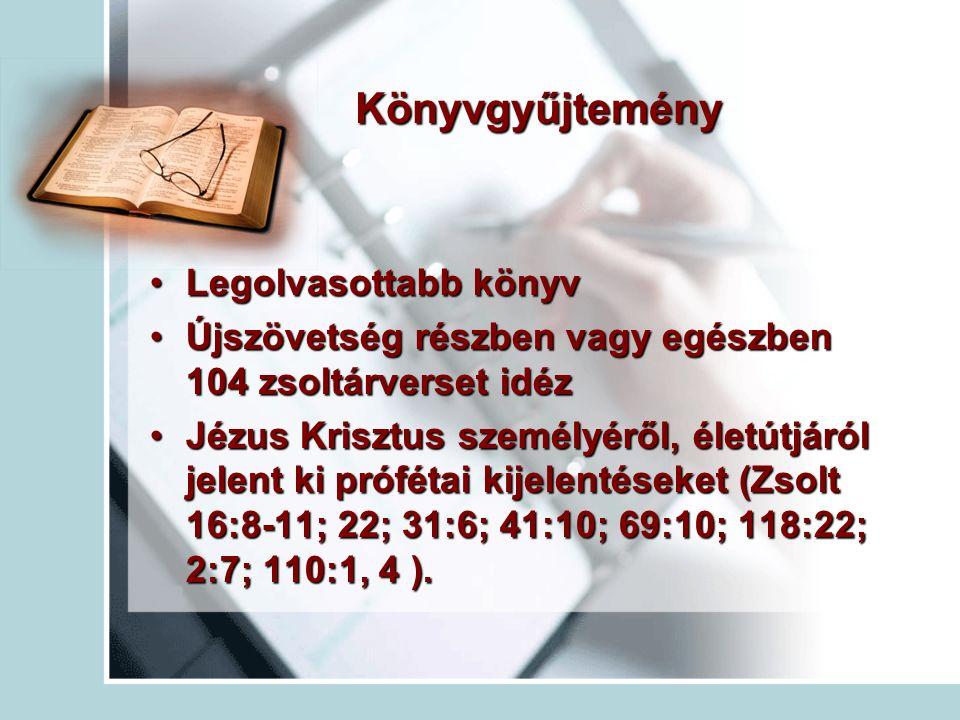Könyvgyűjtemény Legolvasottabb könyvLegolvasottabb könyv Újszövetség részben vagy egészben 104 zsoltárverset idézÚjszövetség részben vagy egészben 104