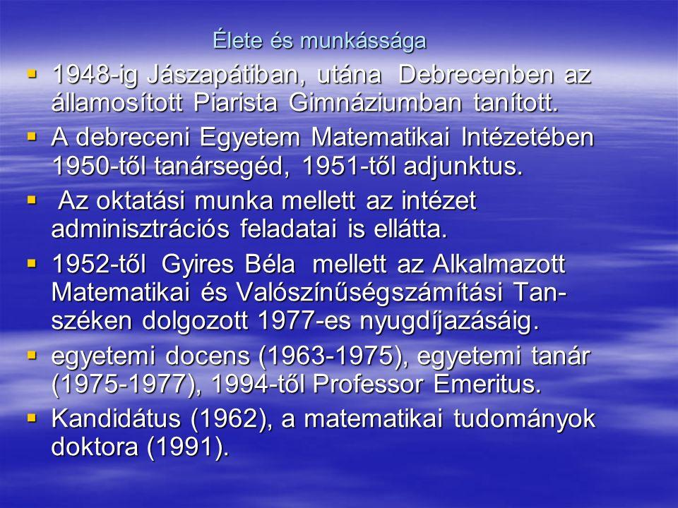 Élete és munkássága  1948-ig Jászapátiban, utána Debrecenben az államosított Piarista Gimnáziumban tanított.
