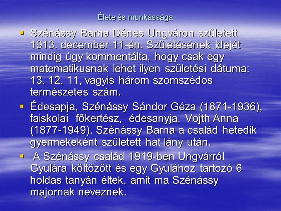  Szénássy Barna Dénes Ungváron született 1913.december 11-én.