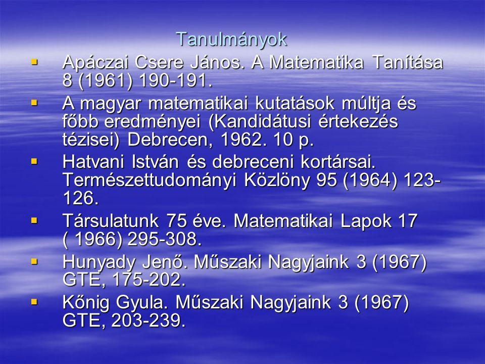 Tanulmányok  Apáczai Csere János.A Matematika Tanítása 8 (1961) 190-191.