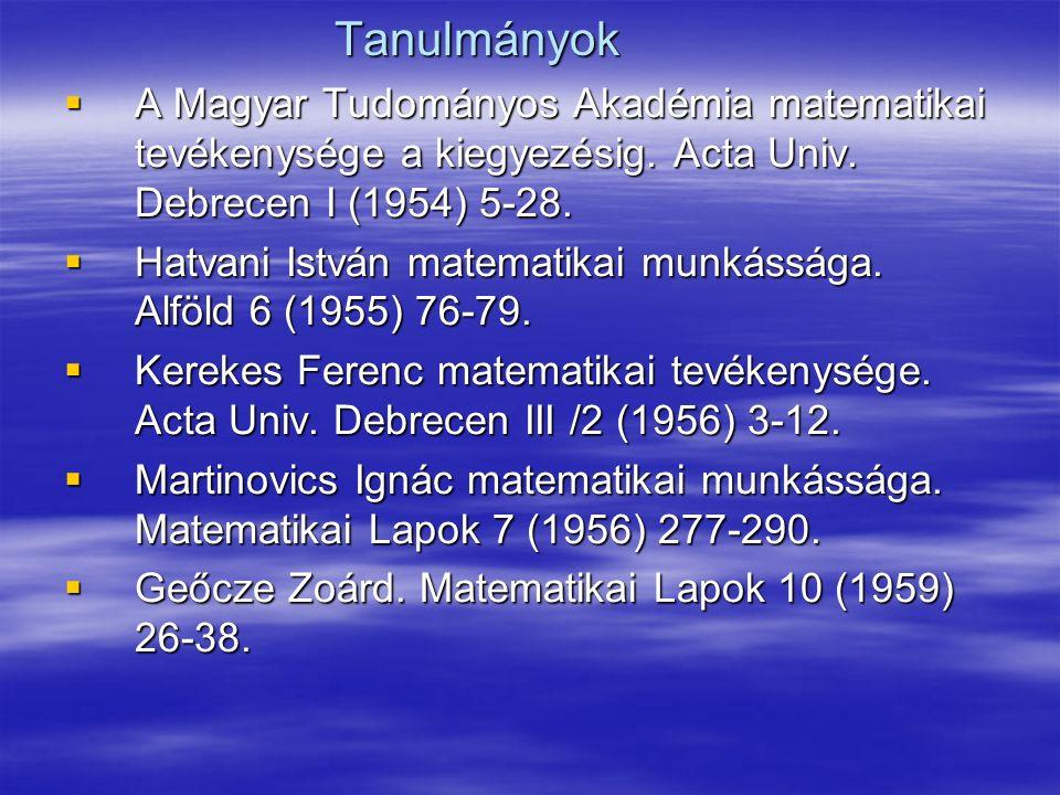 Tanulmányok  A Magyar Tudományos Akadémia matematikai tevékenysége a kiegyezésig.