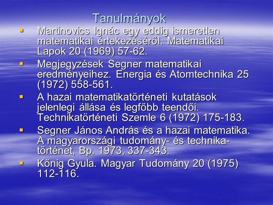 Tanulmányok  Martinovics Ignác egy eddig ismeretlen matematikai értekezéséről.