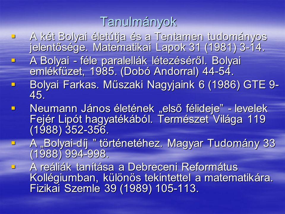Tanulmányok  A két Bolyai életútja és a Tentamen tudományos jelentősége.