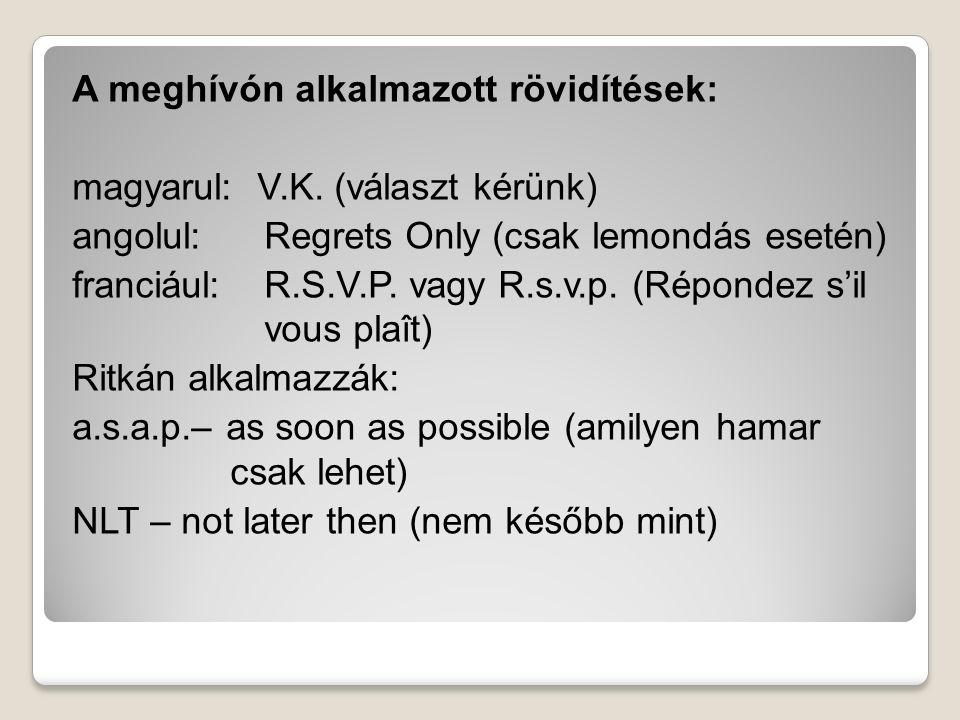 A meghívón alkalmazott rövidítések: magyarul: V.K.