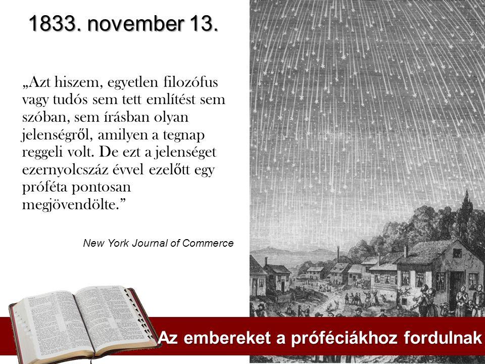 """1833. november 13. """"Azt hiszem, egyetlen filozófus vagy tudós sem tett említést sem szóban, sem írásban olyan jelenségr ő l, amilyen a tegnap reggeli"""