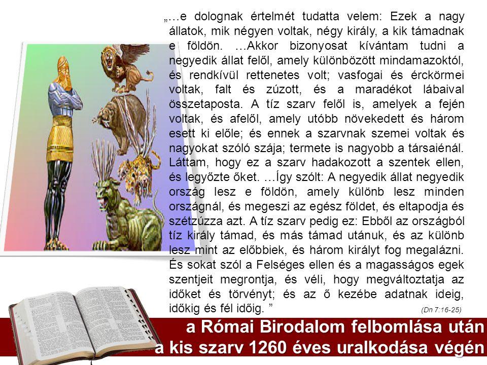 1798, az utolsó idők kezdete Jusztiniánusz rendelete Kr.u.533: A római püspök minden egyház feje.