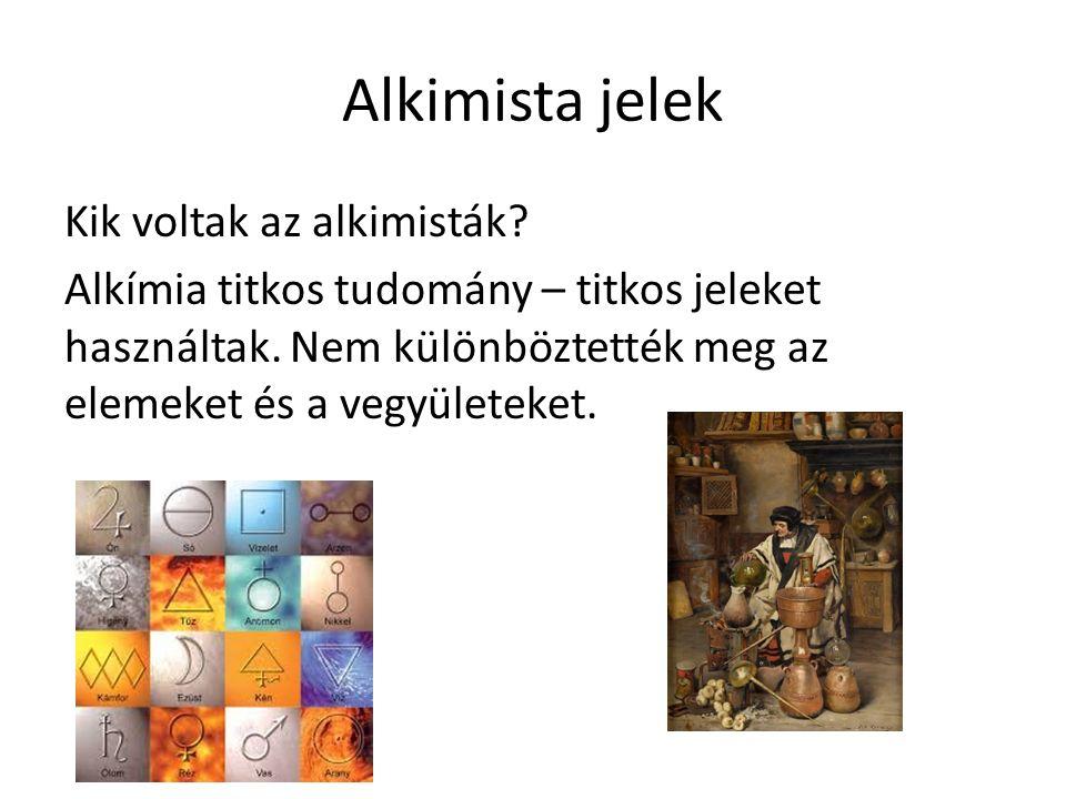 Alkimista jelek Kik voltak az alkimisták.Alkímia titkos tudomány – titkos jeleket használtak.