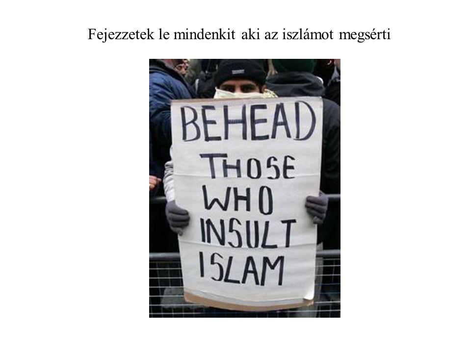 Fejezzetek le mindenkit aki az iszlámot megsérti