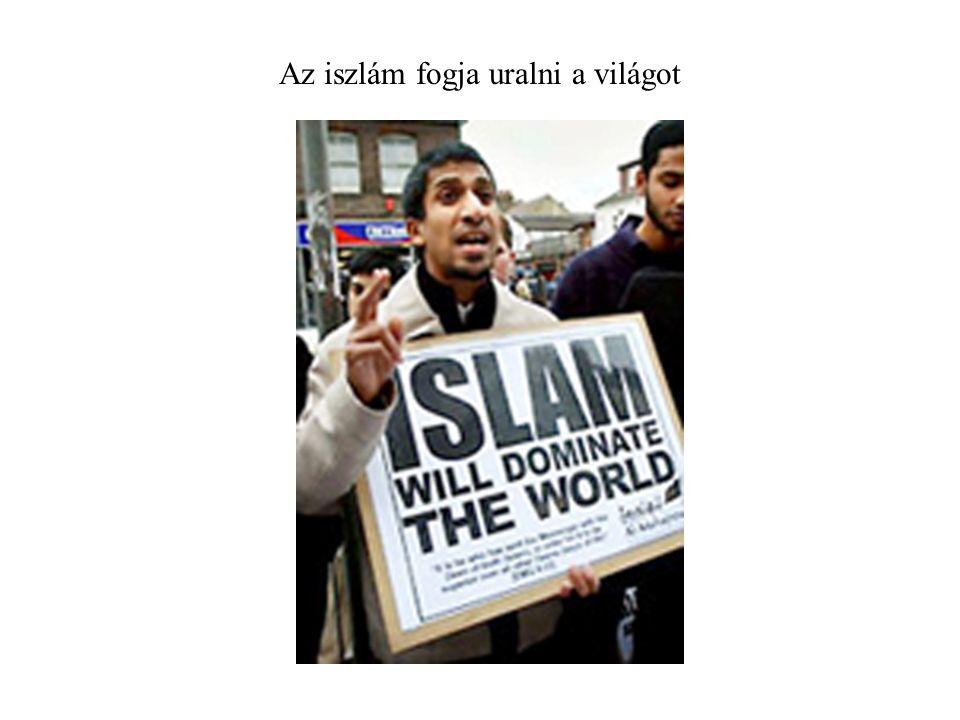 Az iszlám fogja uralni a világot