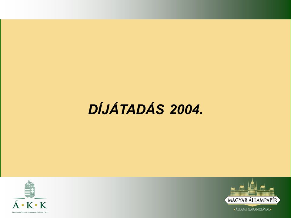 DÍJÁTADÁS 2004.