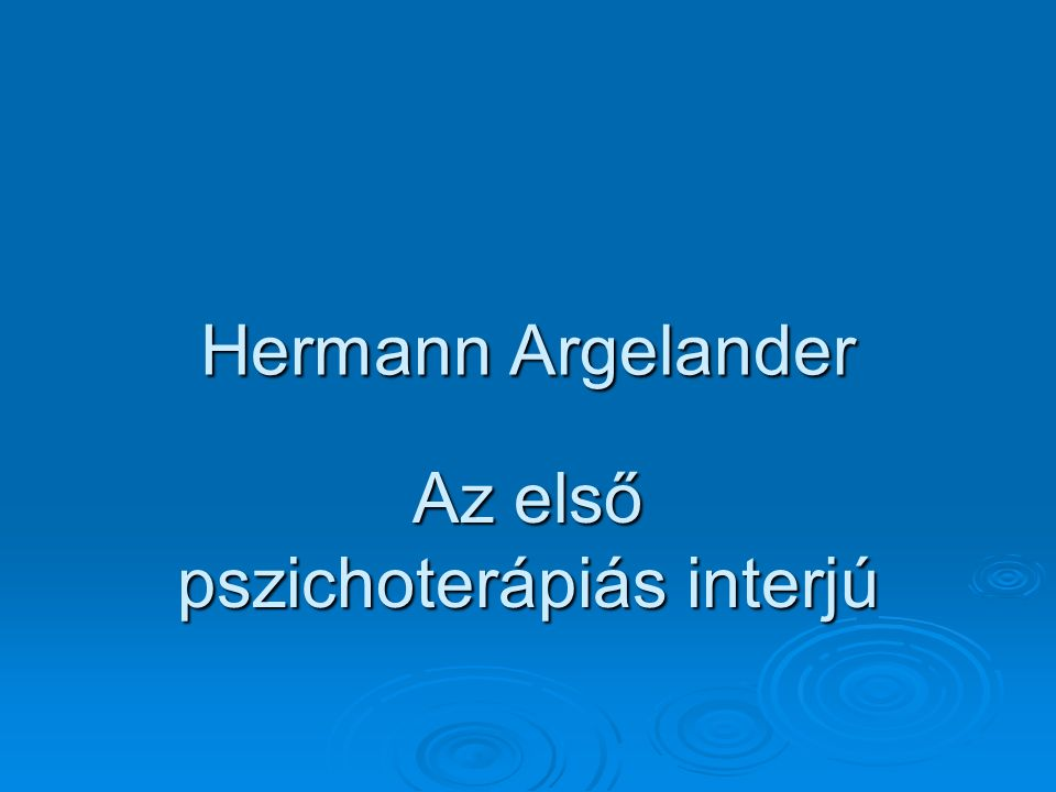 Hermann Argelander Az első pszichoterápiás interjú