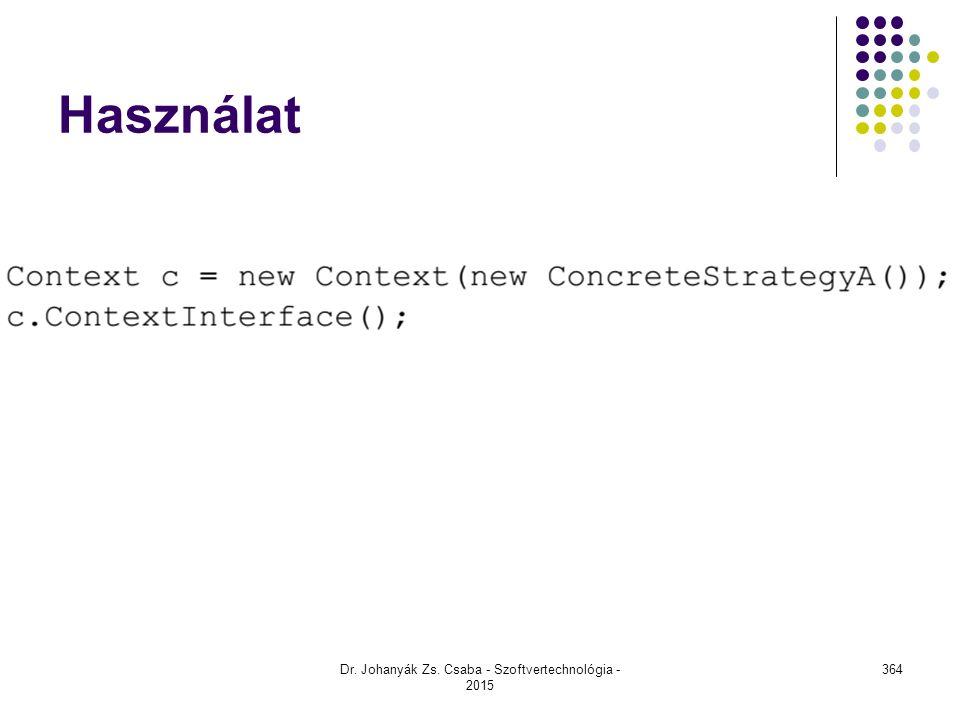 Használat Dr. Johanyák Zs. Csaba - Szoftvertechnológia - 2015 364