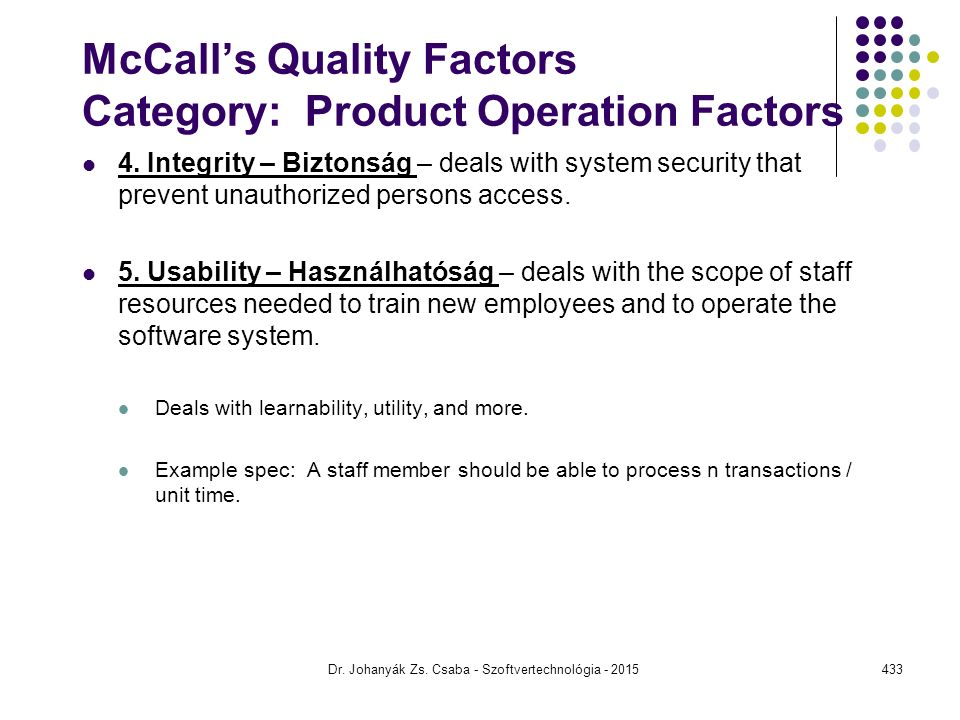 McCall's Quality Factors Category: Product Operation Factors 4.