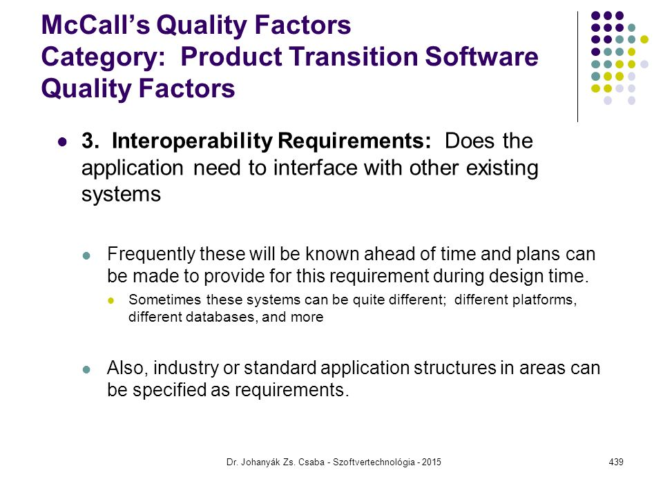 McCall's Quality Factors Category: Product Transition Software Quality Factors 3.